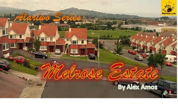 Series: Melrose Estate Ep 03